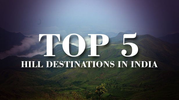 top-5-hill-destination-in-india