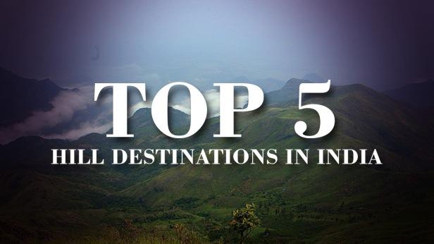 top-5-hill-destination-in-india